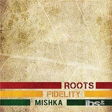 Roots Fidelity (Digipack) - CD Audio di Mishka