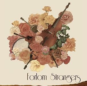 Forlorn Strangers - Vinile LP di Forlorn Strangers