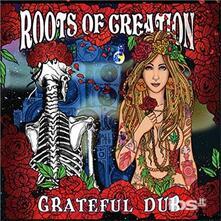 Grateful Dub - CD Audio di Roots of Creation