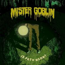 Is Path Warm? - CD Audio di Mister Goblin