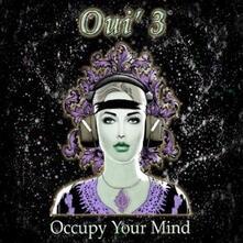 Occupy Your Mind - CD Audio di Oui 3