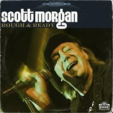 Rough & Ready - Vinile LP di Scott Morgan