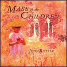 Mass of the Children - CD Audio di John Rutter