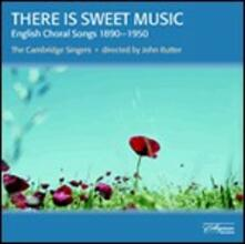 There Is Sweet Music - CD Audio di Cambridge Singers