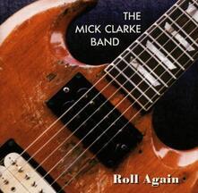 Roll Again - CD Audio di Mick Clarke (Band)