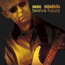 Twelve Hours - CD Audio di Nuno Mindelis