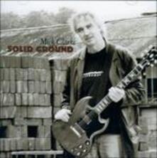 Solid Ground - CD Audio di Mick Clarke