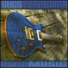 Blue Music - CD Audio di Bugs Henderson,Shuffle Kings