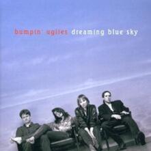 Dreaming Blue Sky - CD Audio di Bumpin' Uglies