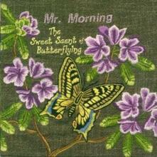 Sweet Scent of... - CD Audio di Mr. Morning