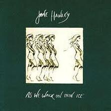 As We Walk on Thin Ice - CD Audio di Jane Hawley
