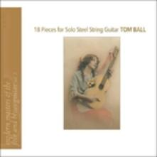 18 Pieces for Solo Steel String Guitar - CD Audio di Tom Ball