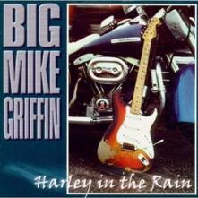 Harley in the Rain - CD Audio di Big Griffin
