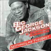 Nothing Like the Rest - CD Audio di Big George Jackson