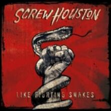 Like Fighting Snakes Ep - CD Audio di Screw Houston