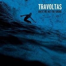 Until We Hit the Shore - CD Audio di Travoltas