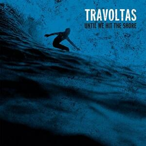Until We Hit the Shore - Vinile LP di Travoltas