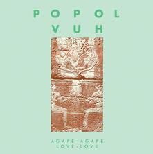 Agape-Agape Love-Love - Vinile LP di Popol Vuh