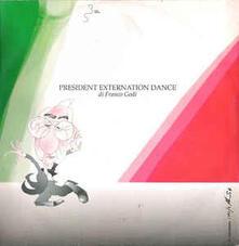 President Externation Dance - Vinile 10'' di Franco Godi
