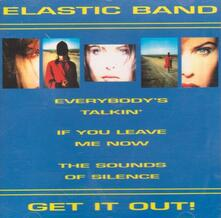 Get It Out! - CD Audio di Elastic Band