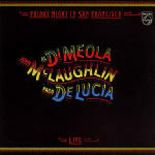 Friday Night in San Francisco Live - CD Audio di Paco De Lucia,Al Di Meola,John McLaughlin