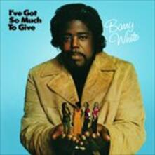 I've Got so Much to Give - Vinile LP di Barry White