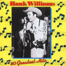 40 Greatest Hits - CD Audio di Hank Williams