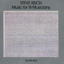 Music for 18 Musicians - CD Audio di Steve Reich