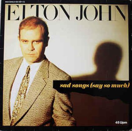 Sad Songs Say So Much - Vinile 10'' di Elton John