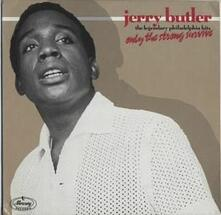 Only The Strong Survive - The Legendry Philadelphia Hits - Vinile LP di Jerry Butler