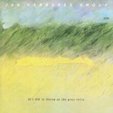 It's ok to Listen to the Gray Voice - CD Audio di Jan Garbarek,Michael DiPasqua,David Torn,Eberhard Weber