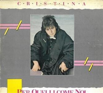 Per Quelli Come Noi - Vinile LP di Cristina