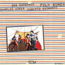 Folk Songs - CD Audio di Charlie Haden,Egberto Gismonti,Jan Garbarek