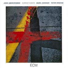 Current Events - CD Audio di John Abercrombie,Marc Johnson,Peter Erskine
