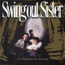It's Better to Travel - CD Audio di Swing Out Sister