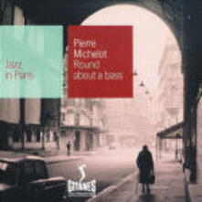 Round about a Bass - CD Audio di Pierre Michelot