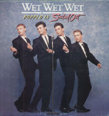 Popped In Souled Out - Vinile LP di Wet Wet Wet