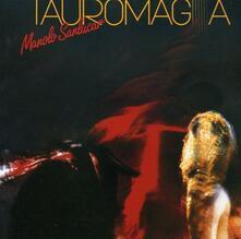 Tauromagia - CD Audio di Manolo Sanlucar