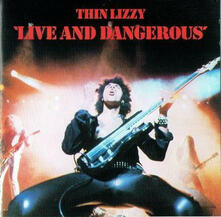 Live and Dangerous - CD Audio di Thin Lizzy