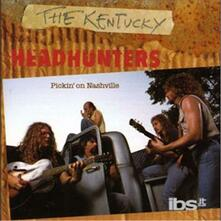 Pickin' on Nashville - CD Audio di Kentucky Headhunters