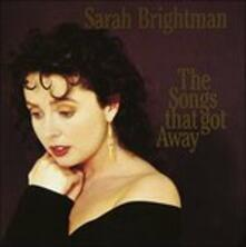 Songs That Got Away - CD Audio di Sarah Brightman