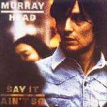 Say It Ain't so - CD Audio di Murray Head