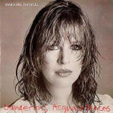 Dangerous Acquaitances - CD Audio di Marianne Faithfull