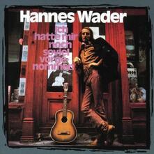 Ich Hatte Mir Noch so Vie - CD Audio di Hannes Wader