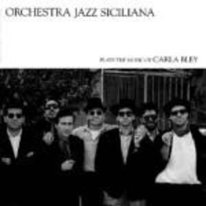 Plays the Music of Carla Bley - Vinile LP di Orchestra Jazz Siciliana