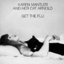 Mantler and Her Cat Arnold. Get the Flu - Vinile LP di Karen Mantler
