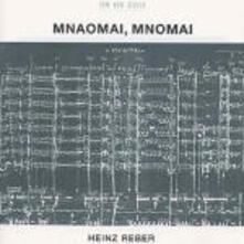 Mnaomai, Mnomai - CD Audio di Heinz Reber