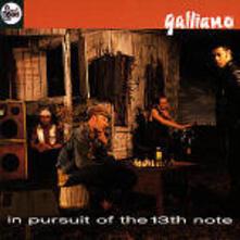 In Pursuit of the 13th Note - CD Audio di Galliano