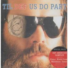 Til Def Do Us Party - CD Audio