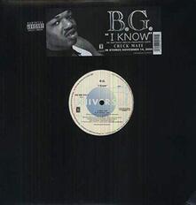 I Know - Vinile LP di B.G.